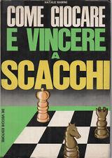 COME GIOCARE E VINCERE A SCACCHI di Natale Ramini - De Vecchi Editore 1973