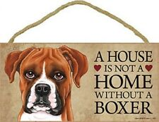 "A House is not a Home without a BOXER Dog Sign 5""x10"" NEW Wood Plaque USA S53"
