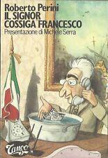 Roberto Perini, IL SIGNOR COSSIGA FRANCESCO, Tango, 1988