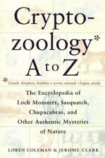 Cryptozoology A to Z : The Encyclopedia of Loch Monsters Sasquatch Chupacabras a