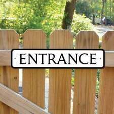ENTRANCE Sign, No Entry Sign, Entrance This Way Sign Robust Gate Sign No Rusting