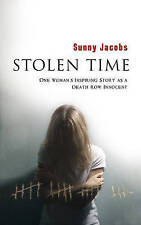 Stolen Time: One Woman's Inspiring Story As An Innocent Condemned To Death, 0385
