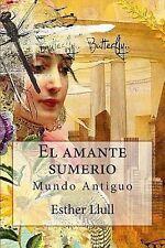 El Amante Sumerio : Mundo Antiguo by Esther Llull (2015, Paperback)