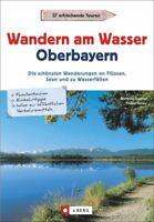 Wanderführer Oberbayern Wandern am Wasser Wanderungen Touren Tagestouren Buch