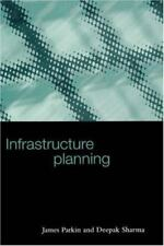 Infrastructure Planning by D. Sharma and James Parkin (1999, Hardcover)