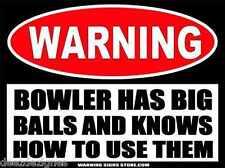 Bowler Has Big Balls Funny Warning Sticker Bowling Alley Decal Gag Gift WS481