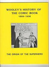 Wooley's History of the Comic Books 1899-1936 Origin of the Superhero F/Vf 7.0