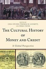 THE CULTURAL HISTORY OF MONEY AND CREDIT NEW HARDCOVER BOOK