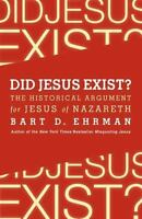 Did Jesus Exist?: The Historical Argument For Jesus Of Nazareth: By Bart D. E...