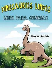 Dinosaurios Lindos Libro para Colorear (Spanish Edition) by Mark Bemish...