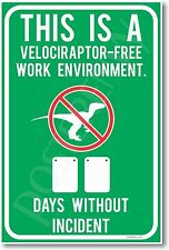 This Is A Velociraptor-Free Work Environment - NEW Workplace Safety Humor Poster