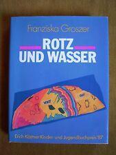 """""""Rotz und Wasser"""" von Franziska Groszer"""