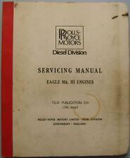 Rolls Royce Eagle Diesel Mk III Engines original Servicing Manual 1973 TSD 3011