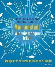 Morgenstadt von Brigitte Röthlein und Hans-Jörg Bullinger (2012, Gebundene Ausg…