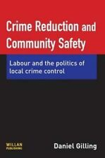 Crime Reduction and Community Safety by Gilling, Daniel
