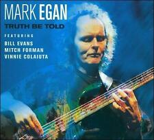 Mark Egan (BASS ): Truth Be Told (CD 2010) SEALED!