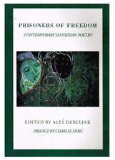Prisoners of Freedom: Contemporary Slovene Poetry, by Ales Debeljak (Editor)