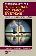 Cyber Security for Industrial Control Systems : From the Viewpoint of...