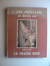 P. Mialon L'ÂME POPULAIRE DU MOYEN ÂGE dans l'art de La Chaise-Dieu HAUTE-LOIRE