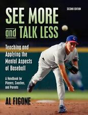 See More and Talk Less: Teaching and Applying the Mental Aspects of Baseball...