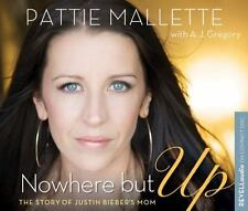 Nowhere but Up: The Story of Justin Bieber's Mom - Good - Mallette, Pattie - Aud