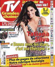 TV GRANDES CHAINES n°353 07/10/2017  Tatiana Silva/ Mike Horn/ Milot/ Les Bleus