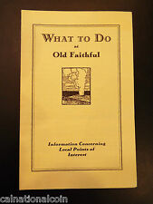 Yellowstone Nat'l Park What to Do at Old Faithful Vintage Brochure