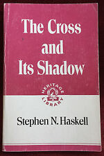The Cross and Its Shadow Stephen Haskell PB Facsimile Reproduction of 1914 Book