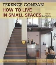 How to Live in Small Spaces: Design, Furnishing, Decoration, Detail for the Smal