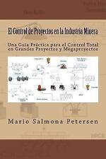 El Control de Proyectos en la Industria Minera by Mario Salmona Petersen...
