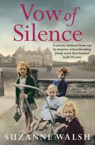 Vow of Silence: THE SUNDAY TIMES TOP TEN BESTSELLER: A by Suzanne Walsh New Book