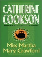 Miss Martha Mary Crawford-Catherine Marchant (Catherine Cookson)