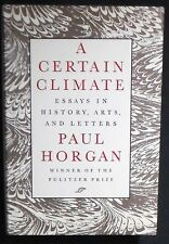 A Certain Climate:Essays in History, Arts, and Letters Horgan HB/DJ 1st FINE