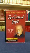 Smith Wigglesworth on Spiritual Gifts by Smith Wigglesworth (1998, Paperback)