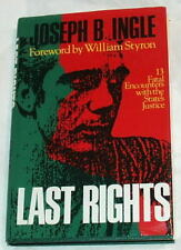 Last Rights: Thirteen Fatal Encounters With The States Justice by J Ingle Signed