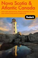 Fodors Nova Scotia & Atlantic Canada, 9th Edition