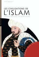 Les civilisations de l'Islam - Luca Mozzati - Hazan