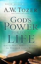 God's Power for Your Life : How the Holy Spirit Transforms You Through God's Wor