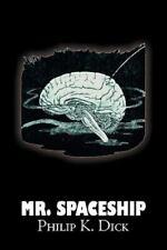 Mr Spaceship by Philip Dick (2011, Trade Paperback)