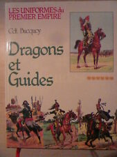 LES UNIFORMES DU 1ER EMPIRE. CDt BUCQUOY. DRAGONS ET GUIDES ( couverture noire )