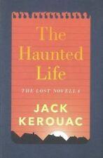 HAUNTED LIFE, THE - Jack Kerouac (Hardcover, 2014, Free Postage)