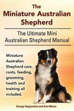 The Miniature Australian Shepherd. the Ultimate Mini Australian Shepherd Manu.