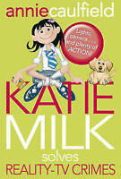 (Good)-Katie Milk Solves Reality-TV Crimes (Paperback)-Caulfield, Annie-04408668