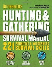 The Hunting and Gathering Survival Manual: 221 Primitive and Wilderness Skills