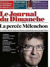 Le Journal du Dimanche n°3664 du 2/4/2017*La percée Mélenchon*1 mois avec MACRON