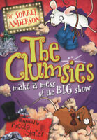 The Clumsies: The Clumsies make a mess of the big show by Sorrel Anderson