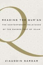 Reading the Qur'an: The Contemporary Relevance of the Sacred Text of Islam by S