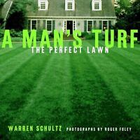 Man's Turf : The Perfect Lawn by Schultz, Warren