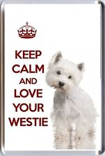 KEEP CALM and LOVE YOUR WESTIE with West Highland Terrier Image Fridge Magnet