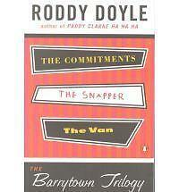 The Barrytown Trilogy: The Commitments; the Snapper; the Van, Doyle, Roddy | Pap